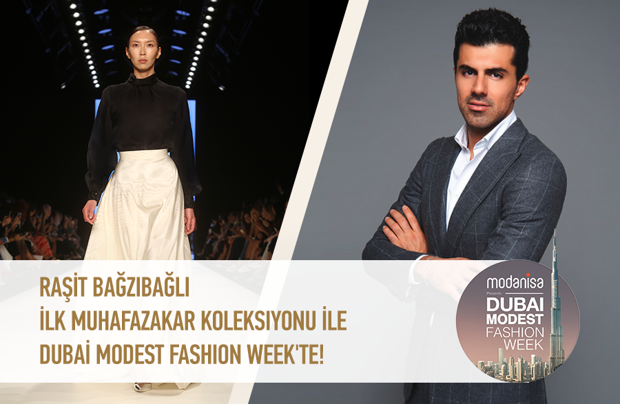 Raşit Bağzıbağlı Dubai Modest Fashion Week'te!